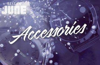 Best of June: Accessories