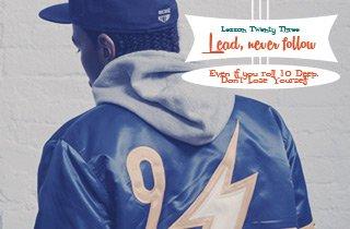 Lesson #23: Lead, never follow.