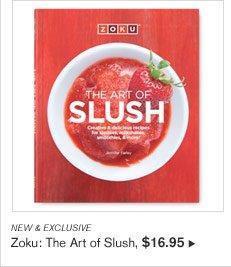 NEW & EXCLUSIVE - Zoku: The Art of Slush, $16.95