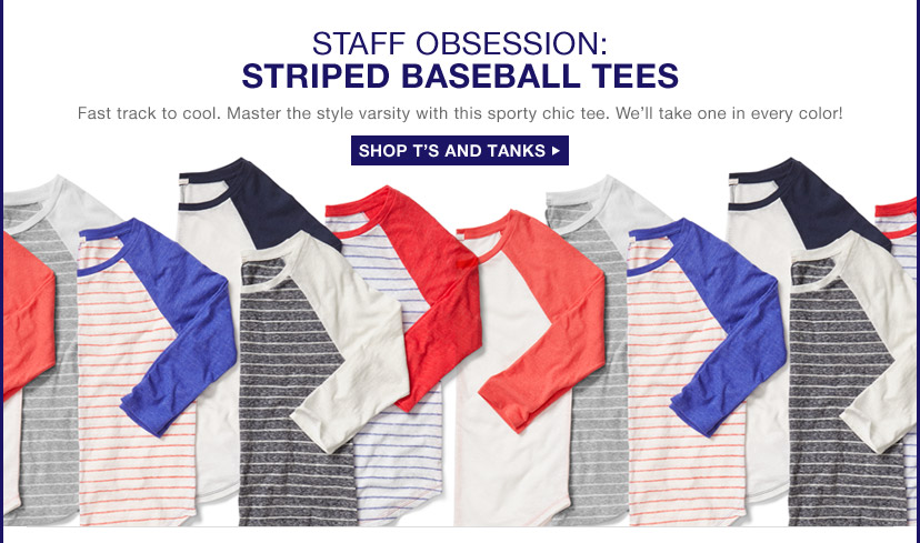 STAFF OBSESSION: STRIPED BASEBALL TEES | Fast track to cool. Master the style varsity with this sporty chic tee. We'll take one in every color! | SHOP T'S AND TANKS
