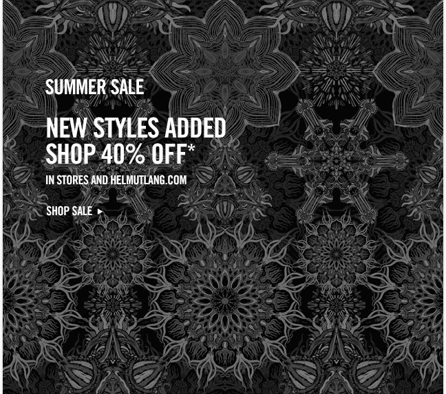 summer sale new styles added shop 40% off* in stores and helmutlang.com - SHOP SALE