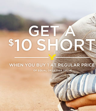 Get A $10 Short | When You Buy 1 At Regular Price | Of Equal Or Lesser Value