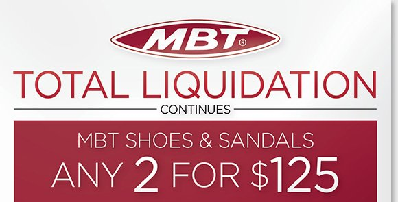 Total MBT Liquidation continues! Save up to 78% on your favorite MBT sandals and shoes, ALL styles for women and men are now 2 for $125! Shop now to save on all the best styles during our liquidation sale online and in-stores at The Walking Company.