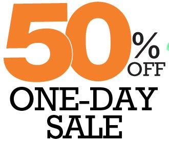 50% OFF ONE-DAY SALE