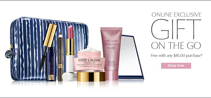 ONLINE EXCLUSIVE Gift on the Go Free with $45.00 purchase. Shop Now »