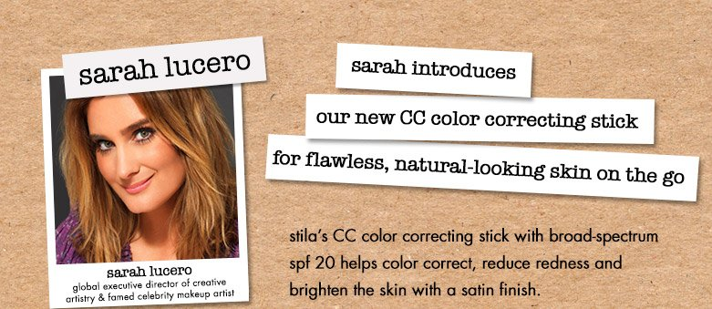 sarah introduces our new cc stick, with color correcting and a flawless satin finish