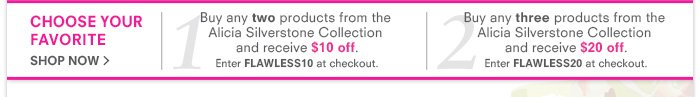 Choose Your Favorite Alicia Silverstone Products and Save!