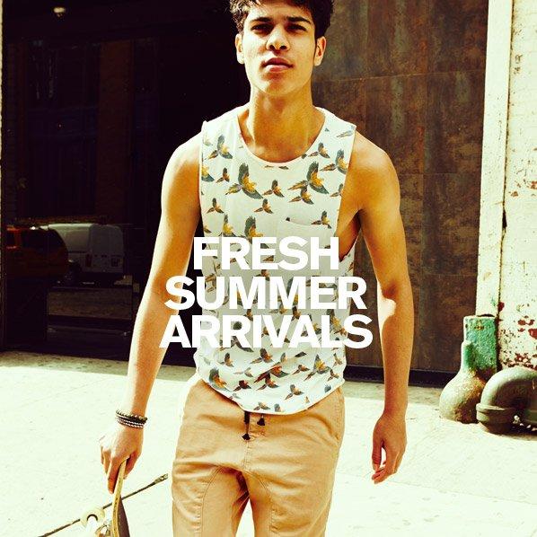 FRESH SUMMER ARRIVALS