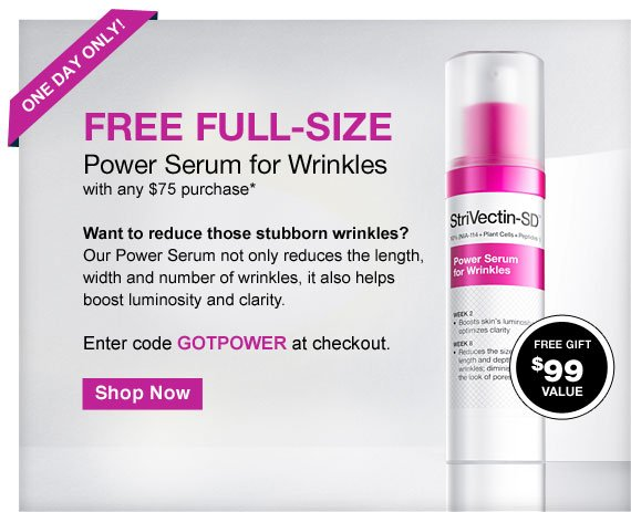 Free full-size Power Serum for Wrinkles with any $75 purchase