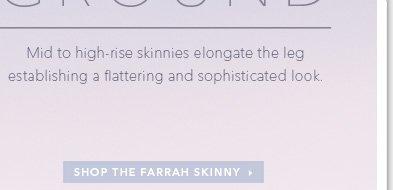 Shop The Farrah Skinny