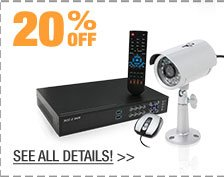 20% OFF SELECT SECURITY & SURVEILLANCE PRODUCTS!*