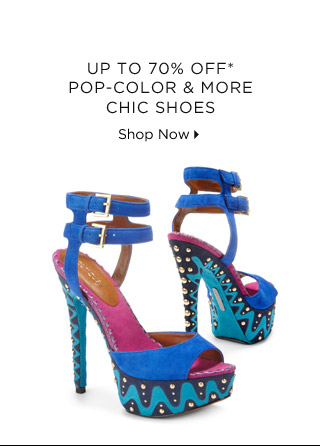 Up To 70% Off* Pop-Color & More Chic Shoes