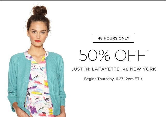 50% Off* Just In: Lafayette 148 New York...Shop Now