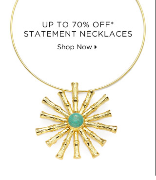 Up To 70% Off* Statement Necklaces