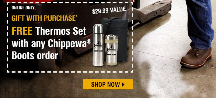 Free Gift With Purchase - Free Thermos Set With Any Chippewa Boot Order $29.99 Value