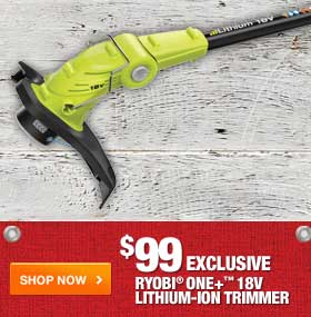$99 Exclusive Ryobi One+ Trimmer