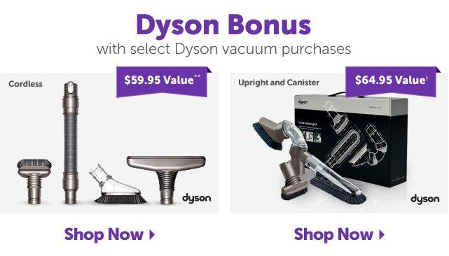 Dyson Bonus** with select Dyson vacuum purchases - Shop Now