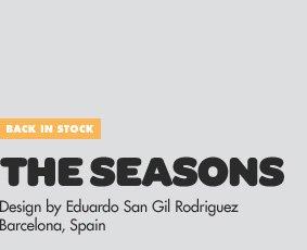 Back in Stock - The Seasons - Design by Eduardo San Gil Rodriguez / Barcelona, Spain