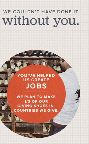 You've helped us create jobs