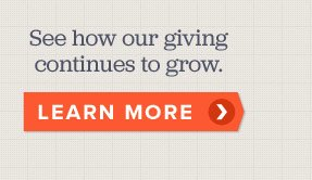 See how our giving continues to grow. Learn more