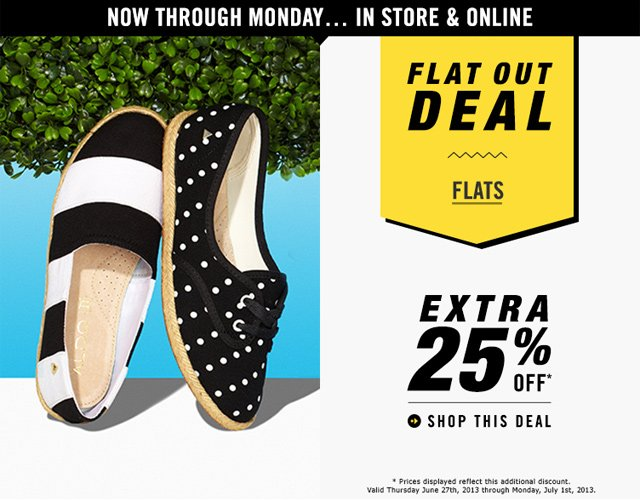 FLAT OUT DEAL EXTRA 25% OFF* BALLERINAS