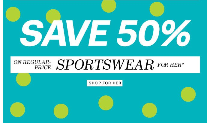 Save 50% on regular-price Sportswear for her. Shop for Her.