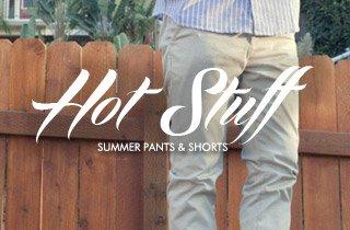 Summer Pants & Shorts
