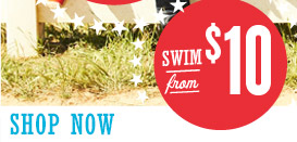 SWIM from $10 | SHOP NOW
