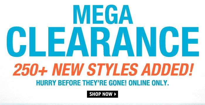 MEGA CLEARANCE 250+ NEW STYLES  ADDED! ONLINE ONLY.