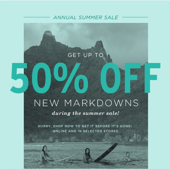 Get up to 50% off new markdowns during the summer sale!