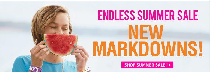ENDLESS SUMMER SALE NEW  MARKDOWNS!