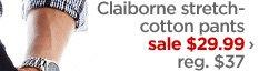 Claiborne stretch–cotton pants sale $29.99 › reg.  $37