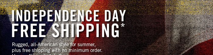 Independence Day Free Shipping Hurry, Offer ends July 8. Shop Now