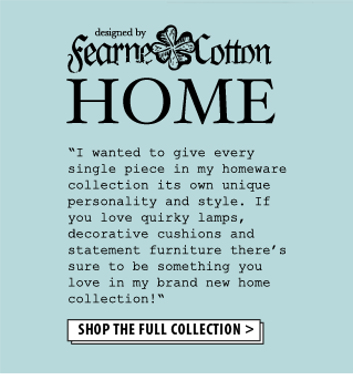 Fearne Cotton - Shop The Full Collection