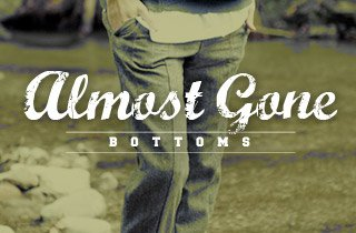 Almost Gone: Bottoms