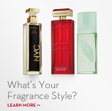 What's Your Fragrance Style? LEARN MORE.