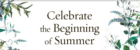 Celebrate the Beginning of Summer.