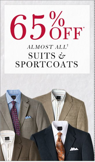 65% Off* Almost All† Suits & Sportcoats