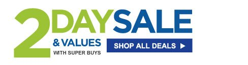 2 DAY SALE & VALUES | SHOP ALL DEALS