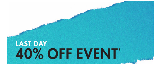 LAST DAY 40% OFF EVENT*