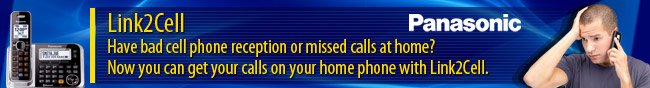 Panasonic - Have bad cell phone reception or missed calls at home? Now you can get your calls on your home phone with Link2Cell.