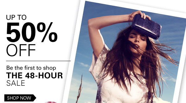 Up to 50% Off: Be the first to shop the 48-Hour Sale Shop Now