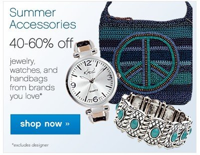Summer Accessories 40-60% off. Shop now.