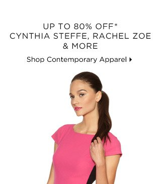 Up To 80% Off* Cynthia Steffe, Rachel Zoe & More