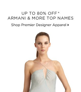 Up To 80% Off* Armani & More Top Names