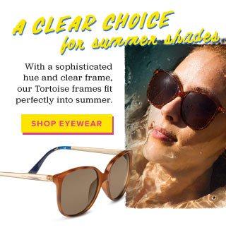 A clear choice for summer shades - Shop Eyewear
