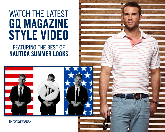 Watch GQ Magazine Style Video featuring Nautica summer looks.