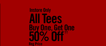 ALL TEES BOGO 50% OFF††