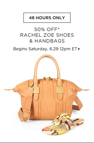 50% Off* Rachel Zoe Shoes & Handbags...Shop Now