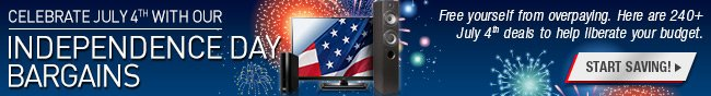 CELEBRATE JULY 4TH WITH OUR INDEPENDENCE DAY BARGAINS. Free yourself from overpaying. Here are 240+ July 4th deals to help liberate your budget. START SAVING!